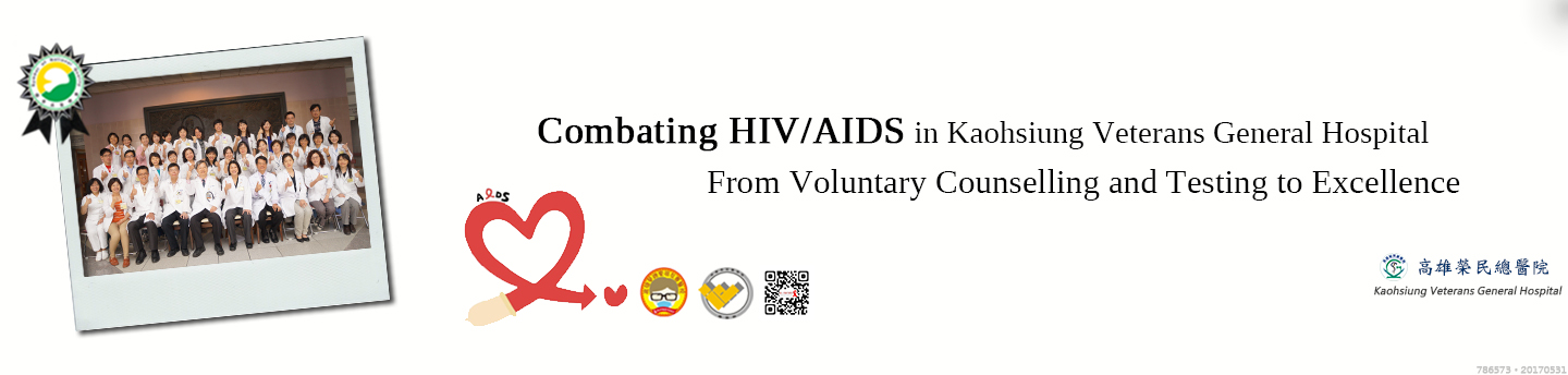 Combating HIV/AIDS in Kaohsiung Veterans General Hospital: From Voluntary Counselling and Testing to Excellence(Image)